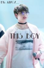 This Boy   by Auxgx__