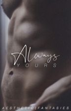 Y O U R S Incessantly | James Maslow Erotic One-shots [18+] by AestheticFantasies