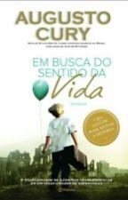 Em Busca Do Sentido Da Vida_Augusto Cury by amandasousa2015