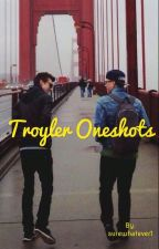 Troyler Oneshots by surewhatever1