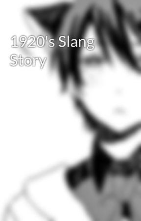 1920's Slang Story - 1920's - Wattpad