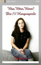 Was,Wäre,Wenn?Die 73.Hungerspiele by Lenovidia