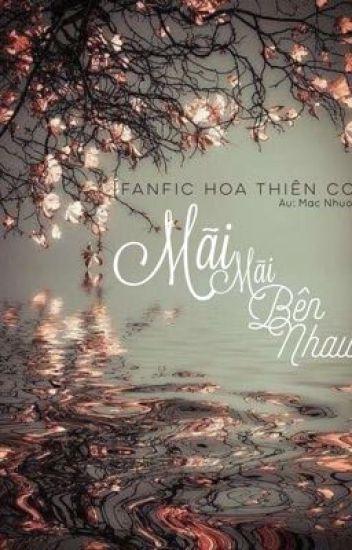 [Fanfic Hoa Thiên Cốt] Mãi mãi bên nhau