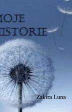 Moje Historie by ZakiraLuna