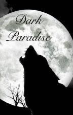 Dark Paradise |ON HOLD| by Fiftyshadesofcool