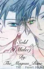 Sold (Malec) by The_Magnus_Bane