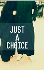 Just A Choice #Islam by SrslyAicha