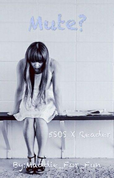 Mute? (5SOS X Reader)