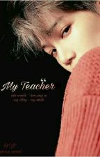 ◈My Teacher◈'kji' by my_novel