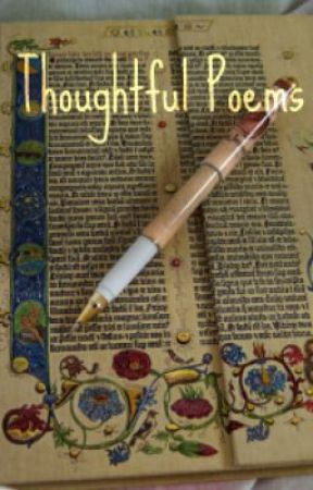 Thoughtful Poems by StarlightInspiration