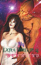 My Extra Terrestrial Boyfriend by MiraLunaDeath