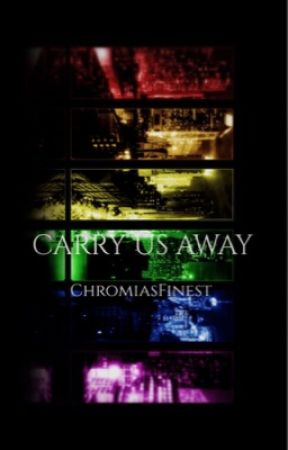Carry Us Away by ChromiasFinest