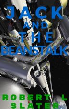 Jack and the Beanstalk [SF YA] by robertlslater