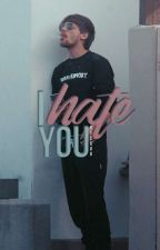 I Hate You. || l.t by vicxuu