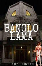 BANGLO LAMA by DYDYEONNIE