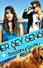 Her Şey Sensin《Kısa Sűreliğine Askıda》 by Beyzanur1234Eroglu