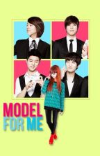 Model for Me~ [CNBLUE Kpop Fanfiction] by Blueboicegirl