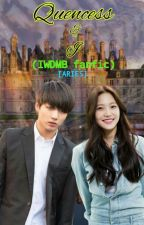 Quencess and I #IWDMBfanfic(@Lhyzamae23) by JimenezKirkskie