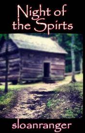 Night of the Spirits  -  @Short Story by sloanranger