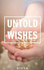 untold wishes | ✓ by _luvyourself