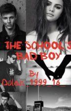 The School's Bad Boy  (læses på ager ansvar) by Dolan_1999_16_