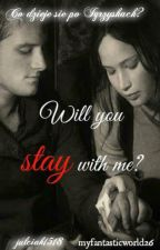 Will you stay with me? by julciak1518