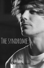 The Syndrome. || (Terminée) by odfanfiction