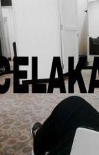 CELAKA by nuraininajwa