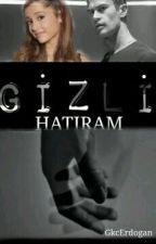 GİZLİ HATIRAM by GkcErdogan