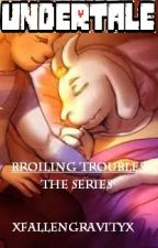 Asriel x Frisk | Broiling Troubles [SERIES] ✓ | Book 1 of 3 by Manimatsu