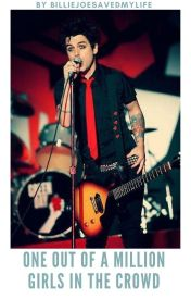 One out of a million girls in the crowd.    {Billie Joe Armstrong.} by BillieJoeisfitasfuck