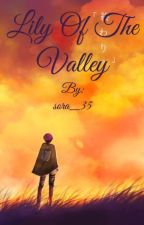 Lily of the Valley (Levi x reader) by sora_35
