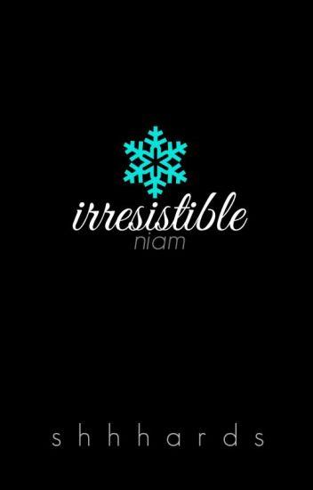 » irresistible «