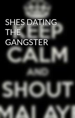 She dating the gangster sa wattpad