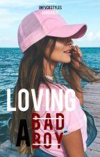Loving A Badboy by ohfvckstyles