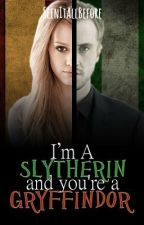 I'm a Slytherin and you're a Gryffindor (Harry Potter Fan Fiction) by SeenItAllBefore