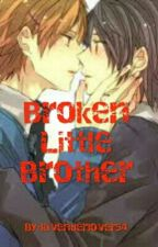 Broken Little Brother by Lavender_Yaoi