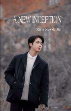 A NEW INCEPTION ✔ (KİM SEOK  JIN)  by ftmnur97