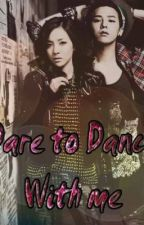 DARE to DANCE with ME by Angelyzha