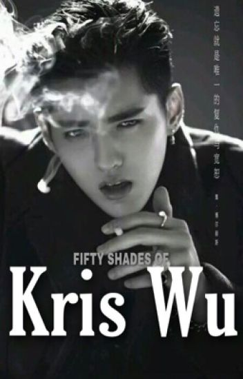 FIFTY SHADES OF KRIS