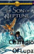Son of Neptune Champion of Lupa (percy jackson fanfiction) by GoldenCosmos