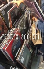 Really, it's Netflix and Chill ☞CB☜ by byunchu