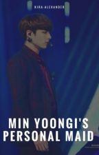 Min Yoongi's Personal Maid by kira-alexander