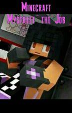 Minecraft Mystreet~the Job by Faboulas-Singer