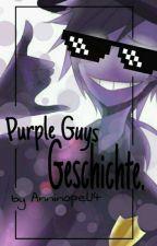 Purple Guys Geschichte... by Anninopel14
