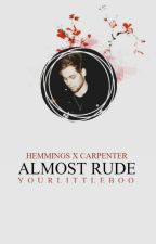 Almost Rude || Hemmings by YourLittleBoo