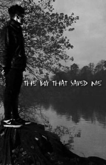 The boy that saved me