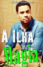 A ILHA - LIVRO 2 MAGIA by Misha1010