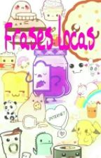 Frases Locas by Roosnchz