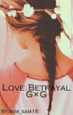 Love Betrayal (G×G)  by sam_sam16